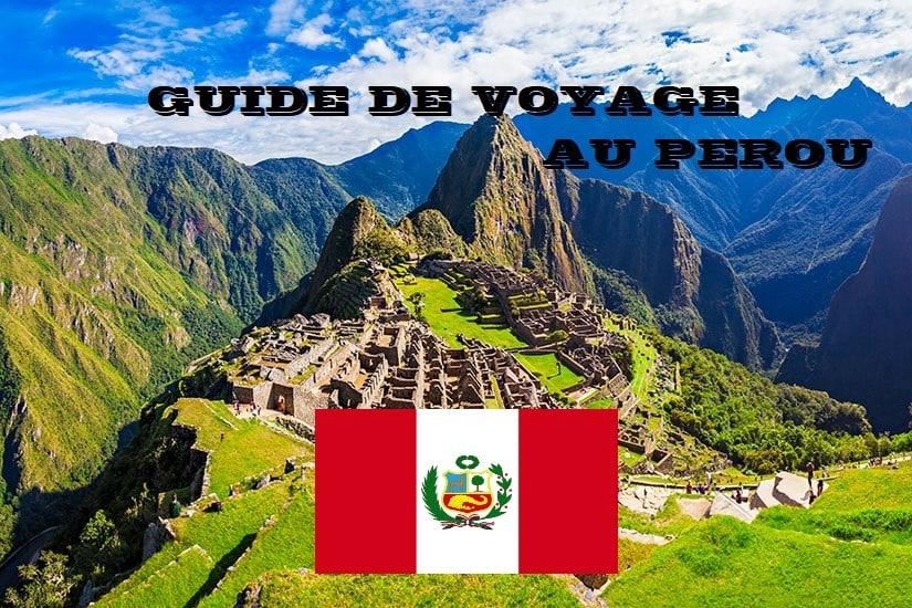 Guide de voyage au Pérou