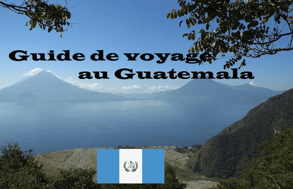 Guide de voyage au Guatemala