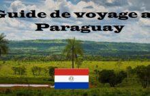 Guide de voyage au Paraguay