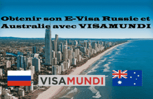 Obtenir son E-Visa Russie et Australie avec VISAMUNDI