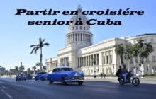 Partir en croisière senior à Cuba