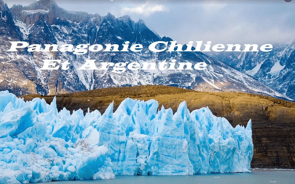 Patagonie Chilienne et Argentine