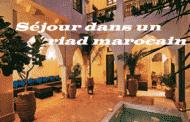 Séjour dans un riad marocain