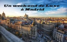 Week-end de luxe à Madrid