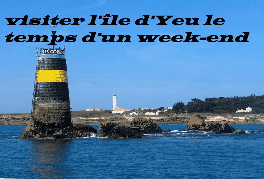 Visiter l'île d'Yeu le temps d'un week-end