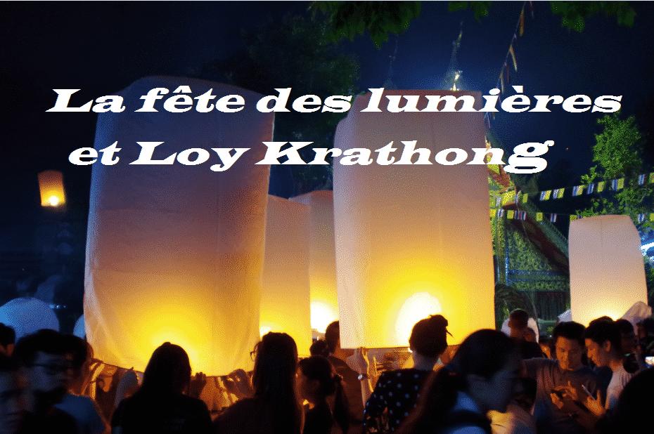 la fête des lumières et Loy Krathong