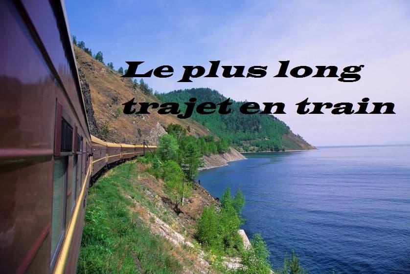 Le plus long trajet en train