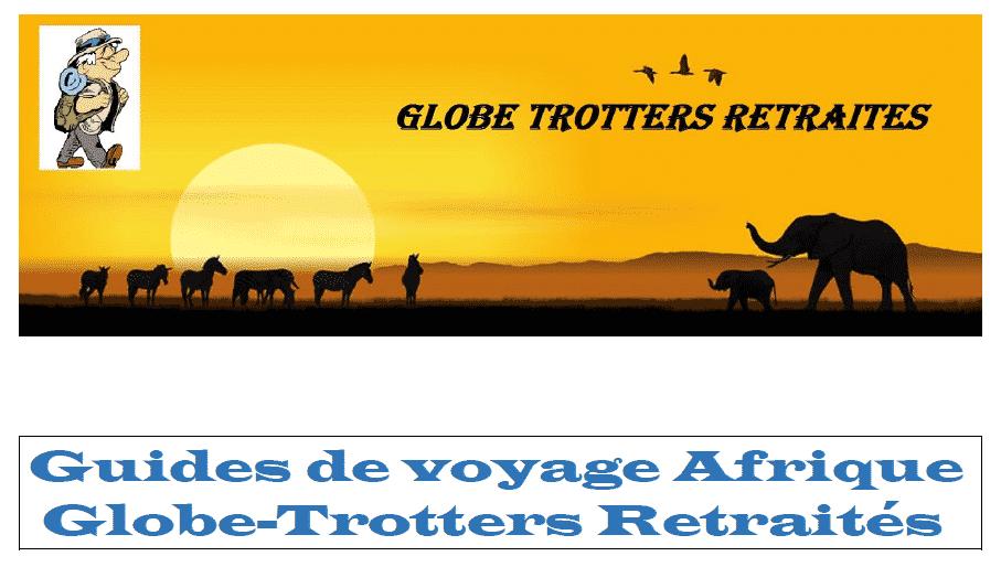 GUIDE DE VOYAGE AFRIQUE DE GLOBE TROTTERS RETRAITES.2020