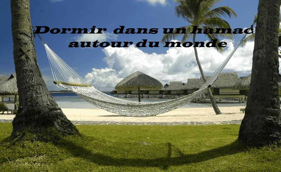 Dormir dans un hamac autour du monde