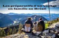 Les préparatifs d'un voyage en famille au Brésil