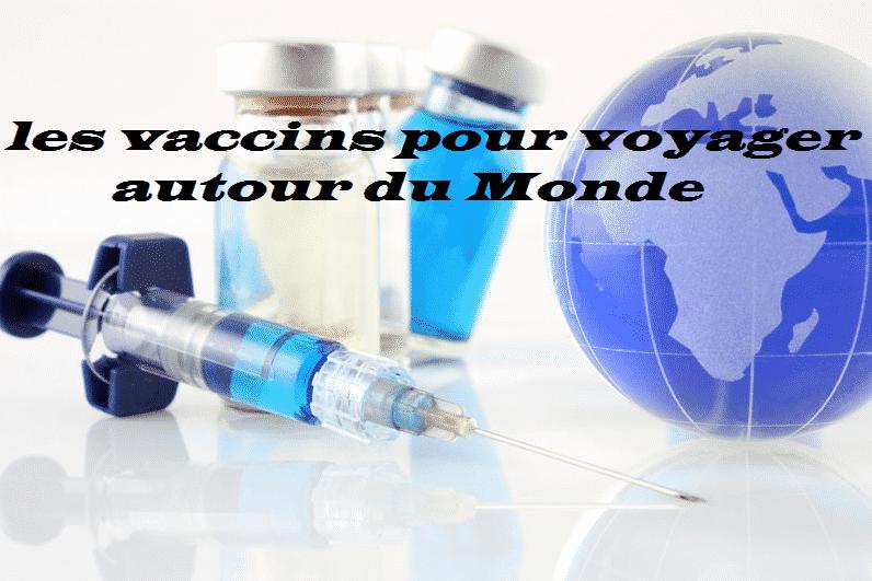 Les vaccins pour voyager autour du Monde
