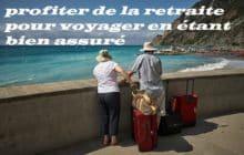 Profiter de la retraite pour voyager en étant bien assuré