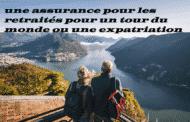 Assurance pour les retraités pour un tour du monde ou une expatriation