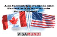 Les formalités d'entrée aux Etats-Unis et au Canada pour voyager