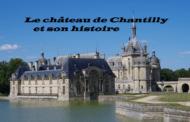 Le Château de Chantilly et son histoire